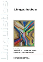 Linguistics: The Basics  -     Edited By: Anne E. Baker, Kees Hengeveld     By: Anne E. Baker(Ed.) & Kees Hengeveld(Ed.)