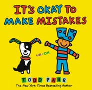 It's Okay to Make Mistakes  -     By: Todd Parr