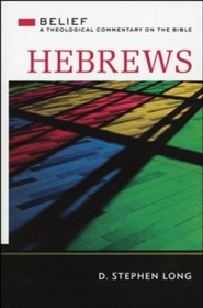 Hebrews: Belief - A Theological Commentary on the Bible