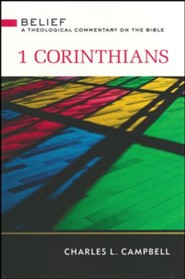 1 Corinthians: Belief: A Theological Commentary on the Bible