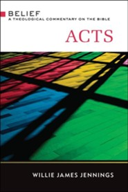 Acts: Belief - A Theological Commentary on the Bible