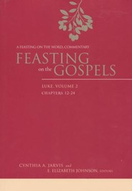 Feasting on the Gospels-Luke, Volume 2: A Feasting on the Word Commentary