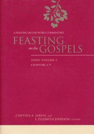 Feasting on the Gospels-John, Volume 1: A Feasting on the Word Commentary