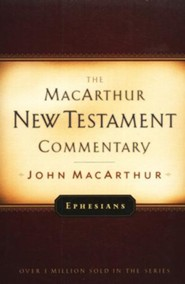 Ephesians: The MacArthur New Testament Commentary