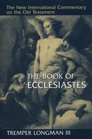 The Book of Ecclesiastes: New International Commentary on the Old Testament