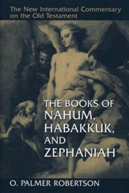 Books of Nahum, Habakkuk, & Zephaniah: New International Commentary on the Old Testament (NICOT)
