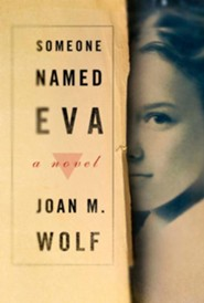 Someone Named Eva  -     By: Joan Wolf