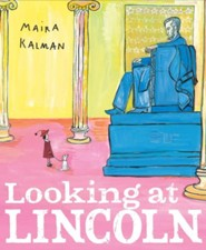 Looking at Lincoln  -     By: Maira Kalman