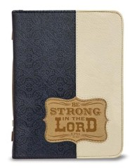 Be Strong in the Lord Bible Cover, Large