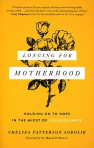 Longing for Motherhood: Holding On to Hope in the Midst of Childlessness