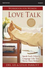 The Most Important Conversation You'll Ever Have: Love Talk Workbook for Women, Session 6 - PDF Download [Download]