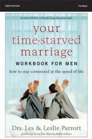 Your Time-Starved Marriage Workbook for Men: How to Stay Connected at the Speed of Life (All 6) - PDF [Download]
