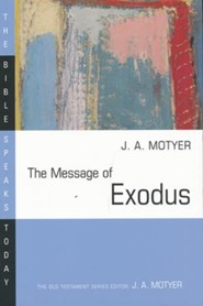 The Message of Exodus: The Bible Speaks Today [BST]