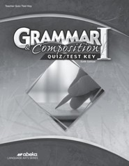 Abeka Grade 7 Grammar & Composition 1 Quizzes & Tests Key  (6th Edition)