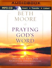 Praying God's Word: Breaking Free from Spiritual Strongholds - unabridged audio book on MP3-CD