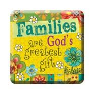 Families Are God's Greatest Gift Magnet