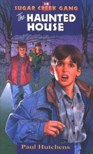The sugar creek gang series 36 volumes paul hutchens the haunted house sugar creek gang series 16 fandeluxe Image collections
