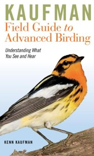 Kaufman Field Guide to Advanced Birding  -     By: Kenn Kaufman