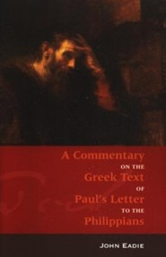 A Commentary on the Greek Text of Paul's Letter to the Philippians