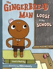 The Gingerbread Man Loose in the School  -     By: Laura Murray