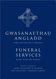 Funeral Services/Gwasanaethau Angladd: The New Authorised Liturgies in English and Welsh / Bilingual edition  -     By: The Churches' Funerals Group