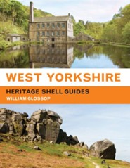 Heritage Shell Guide: West Yorkshire  -     By: William Glossop