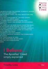 I Believe...: The Apostles' Creed Simply Explained