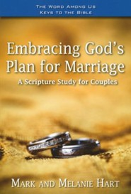 Embracing God's Plan for Marriage: A Bible Study for Couples