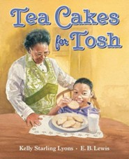 Tea Cakes for Tosh  -     By: Kelly S. Lyons