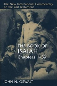 The Book of Isaiah 1-39: New International Commentary  on the Old Testament