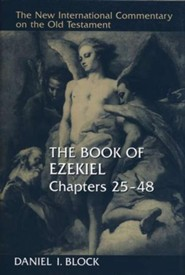 Book of Ezekiel, Chapters 25-48: New International Commentary on the Old Testament (NICOT)