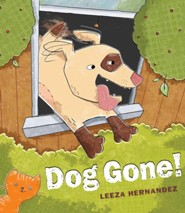 Dog Gone!  -     By: Leeza Hernandez