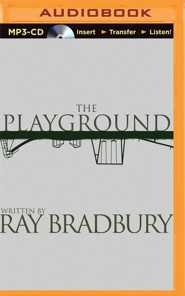 The Playground - unabridged audiobook on MP3-CD  -     Narrated By: Jonathan Davis     By: Ray Bradbury