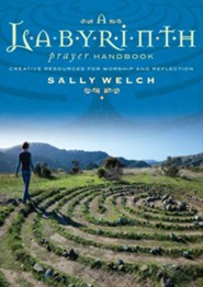 A Labyrinth Prayer Handbook: Creative resources for worship and reflection  -     By: Sally Welch