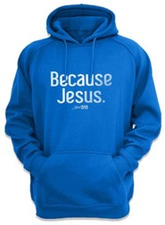 Because Jesus Hooded Sweatshirt, Blue, Medium