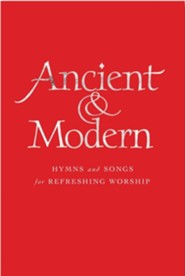 Ancient and Modern Organ Edition: Hymns and Songs for Refreshing worship  -     By: Tim Ruffer, Anne Harrison, John Barnard