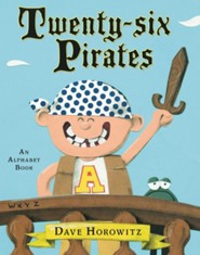 Twenty-six Pirates  -     By: Dave Horowitz     Illustrated By: Dave Horowitz