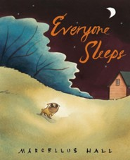 Everyone Sleeps  -     By: Marcellus Hall     Illustrated By: Marcellus Hall
