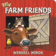 My Farm Friends  -     By: Wendell Minor     Illustrated By: Wendell Minor