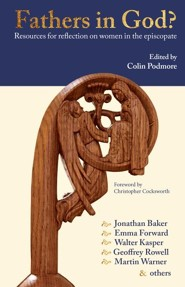 Fathers in God?: Resources for reflection on women in the episcopate  -     Edited By: Colin Podmore