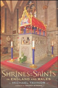 Shrines of the Saints: in England and Wales  -     By: Michael Tavinor