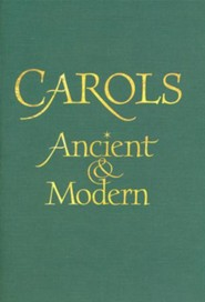 Carols: Ancient and Modern - Words edition