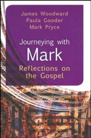 Journeying with Mark: Reflections on the Gospel