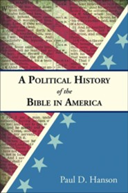 A Political History of the Bible in America  -     By: Paul D. Hanson