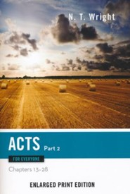 Acts for Everyone: Part 2 (Chapters 13-28) - Enlarged Print Edition