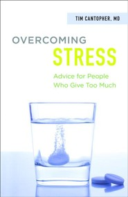Overcoming Stress: Advice for People Who Give Too Much
