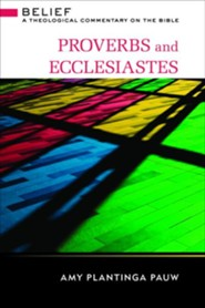 Proverbs and Ecclesiastes: A Theological Commentary on the Bible  -     By: Amy Plantinga-Pauw