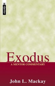 Exodus: A Mentor Commentary