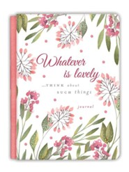 Whatever Is Lovely Journal