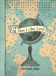 Here I Am, Lord Journal  -